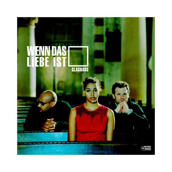 GLASHAUS - Wenn das Liebe ist (Vinyl-Single)