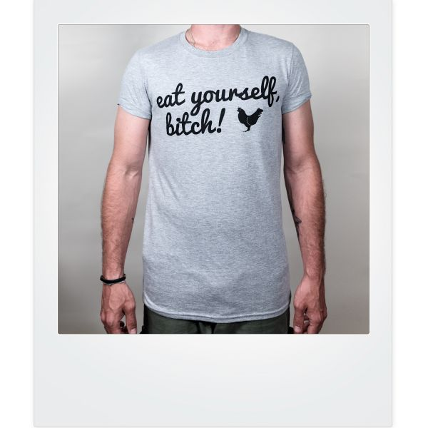 Eat yourself, bitch!-Shirt